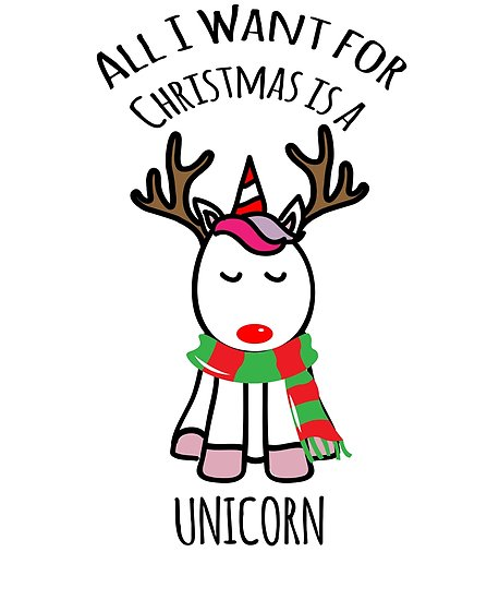 All I Want For Christmas Is A Unicorn   Posters By Enginejuan