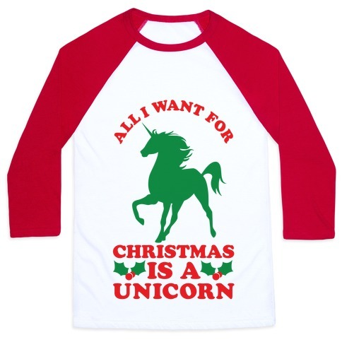 All I Want For Christmas Is A Unicorn Baseball Tee