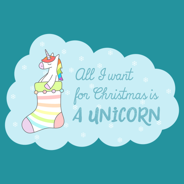 All I Want For Christmas Is A Unicorn From Neatoshop