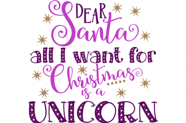 Dear Santa All I Want For Christmas Is A Unicorn Svg By