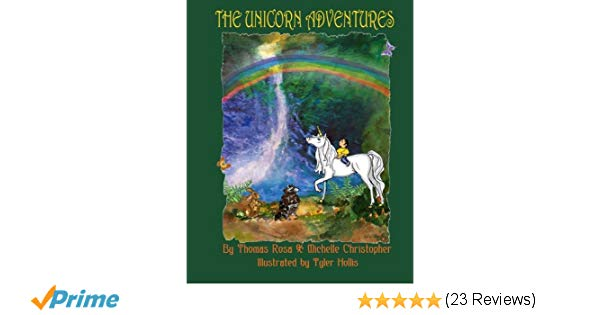The Unicorn Adventures  How A Young Boy Finds God's Love  Michelle