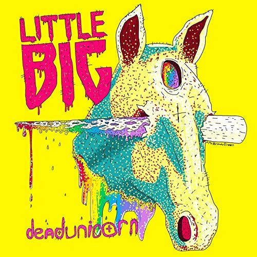 Dead Unicorn (feat  Taras Umanskiy) [explicit] By Little Big On
