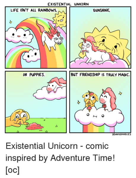 Existential Unicorn Life Isn't All Rainbows Sunshine Or Puppies