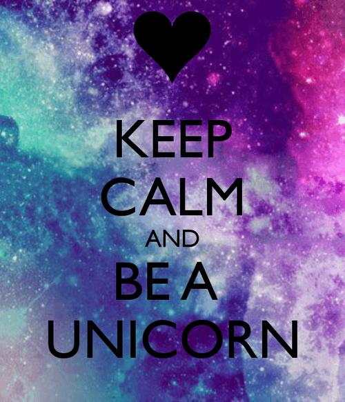 Keep Calm And Be A Unicorn