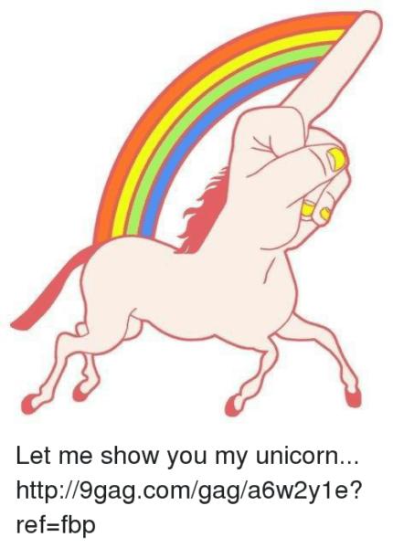 Let Me Show You My Unicorn Http9gagcomgaga6w2y1e Ref=fbp