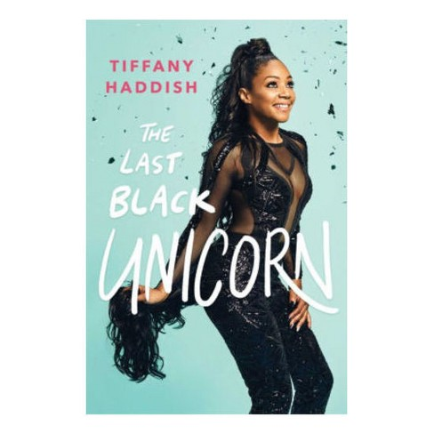 The Last Black Unicorn (hardcover) (tiffany Haddish   Target