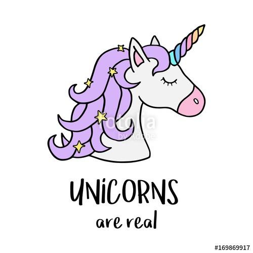 Unicorns Are Real, Vector Illustration Drawing  Cute Unicorn