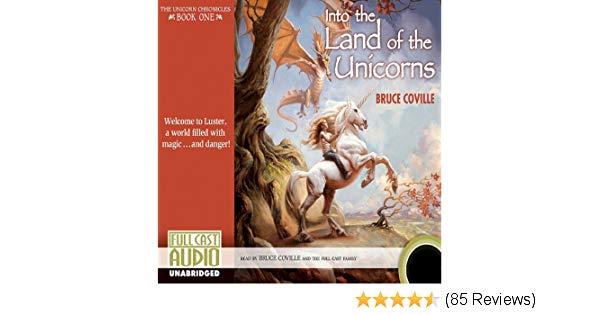 Amazon Com  Into The Land Of The Unicorns  The Unicorn Chronicles
