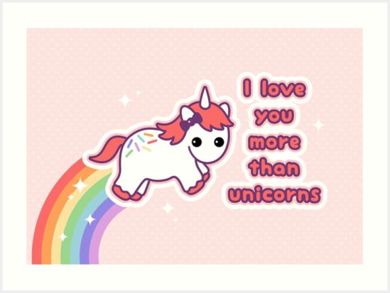 I Love You More Than Unicorns  Art Prints By Sugarhai