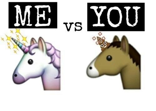 Me Unicorn Vs You  Shitcorn Uploaded By Snap_girl_123