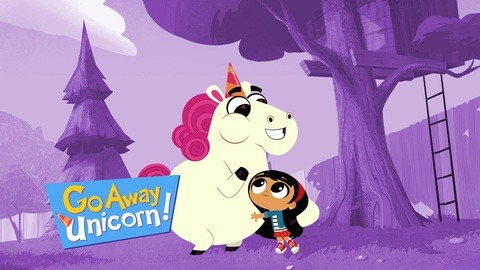 Watch Go Away Unicorn! Tv Show