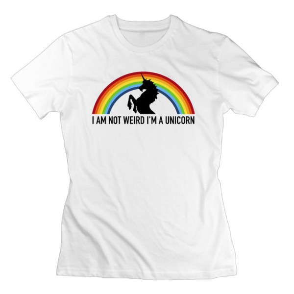 Women T Shirt I Am Not Weird I Am A Unicorn 100  Cotton T Shirt