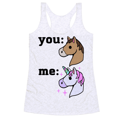 You Horse Me Unicorn Racerback Tank Tops
