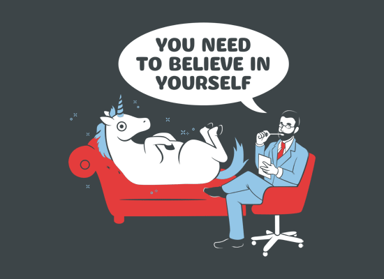 You Need To Believe In Yourself T