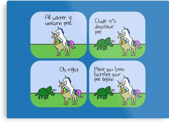All Water Is Dinosaur Pee And Definitely Not Unicorn Pee  Metal