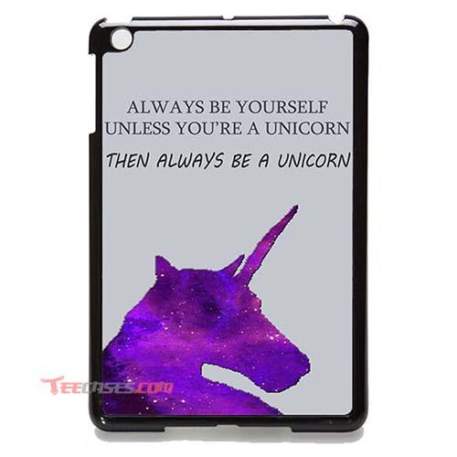 Be A Unicorn Ipad Cases, Ipad Cover, Ipad Case, Custom Ipad 2 3 4
