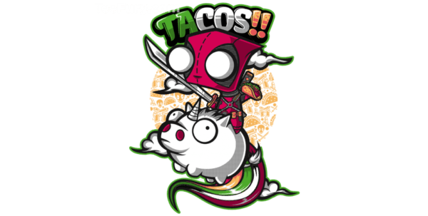 Deadpool, Gir, Tacos   I Need This T