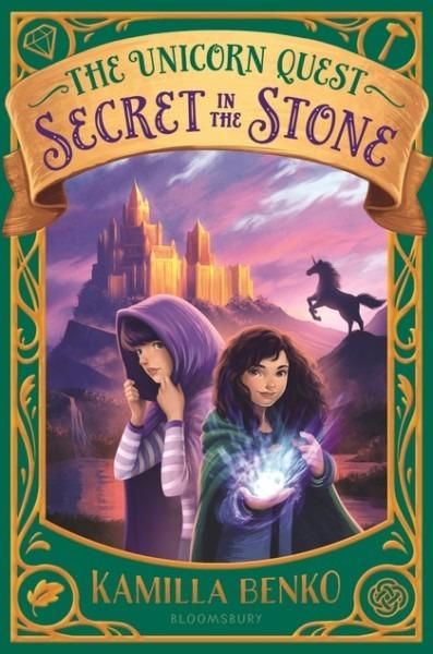 Secret In The Stone (the Unicorn Quest) Kamilla Benko  Bloomsbury