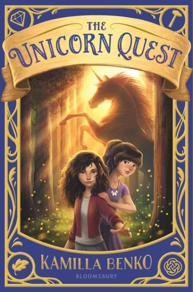 The Unicorn Quest (the Unicorn Quest) Kamilla Benko  Bloomsbury