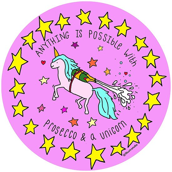 Anything Is Possible With Prosecco & A Unicorn Sticker  Posters By