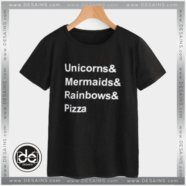 Cheap Tee Shirt Unicorns Mermaids Rainbows Pizza Custom