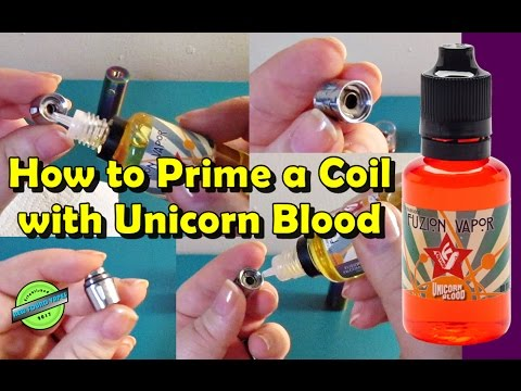 How To Prime A Coil With Unicorn Blood By Fusion Vapors