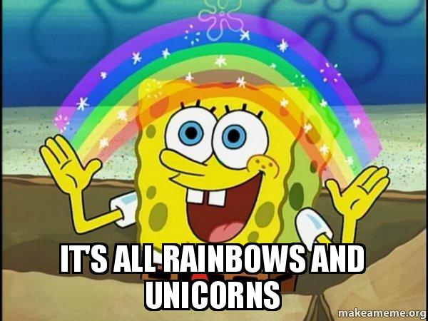 It's All Rainbows And Unicorns