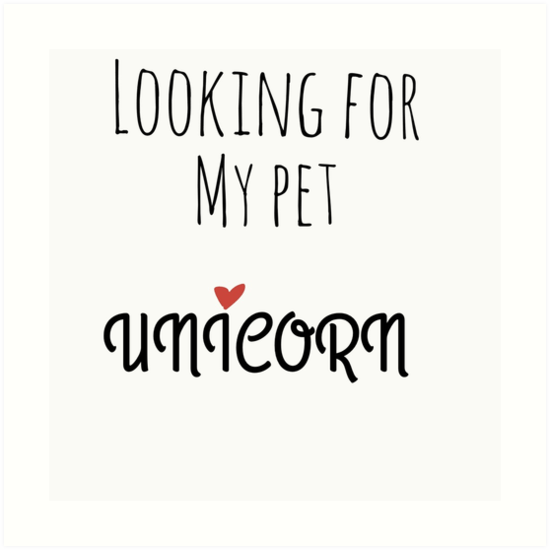 Looking For My Pet Unicorn   Art Prints By Abbeysarahh