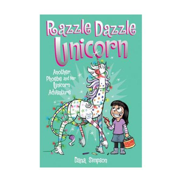 Phoebe And Her Unicorn Adventure 4  Razzle Dazzle Unicorn