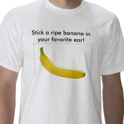 Put A Banana In Your Ear 2nd Design T