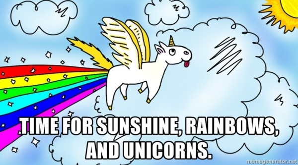 Time For Sunshine, Rainbows, And Unicorns