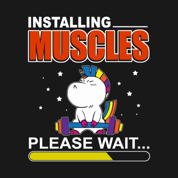 Unicorn Installing Muscles Please Wait Funny Fitness T