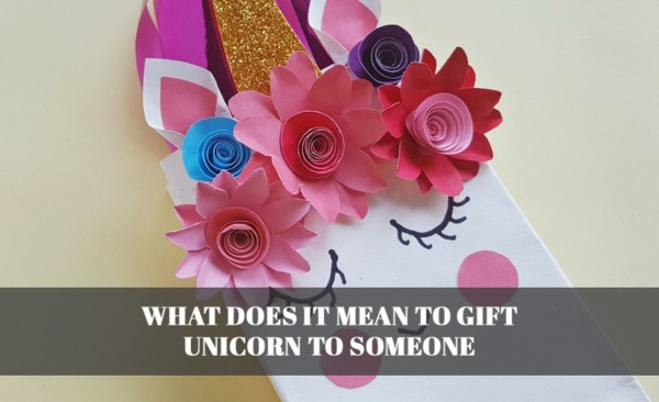 What Does It Mean To Gift A Unicorn To Someone