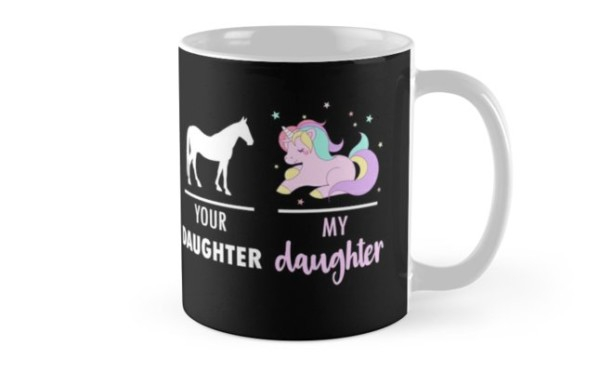 Your Daughter My Daughter Unicorn Shirt Awesome Gear  Mugs By