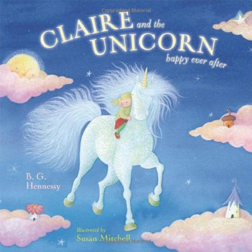Claire And The Unicorn Happy Ever After  B  G  Hennessy, Susan