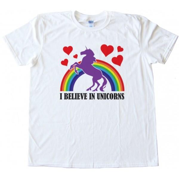 I Believe In Unicorns Tee Shirt