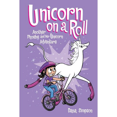Phoebe And Her Unicorn 2   Unicorn On A Roll (hardcover) (dana