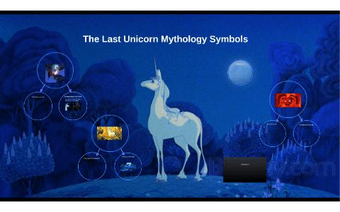 The Last Unicorn Mythology Symbols By Hanna Padova On Prezi