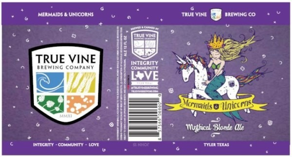 True Vine Mermaids And Unicorns Tabc Label And Brewery Approvals