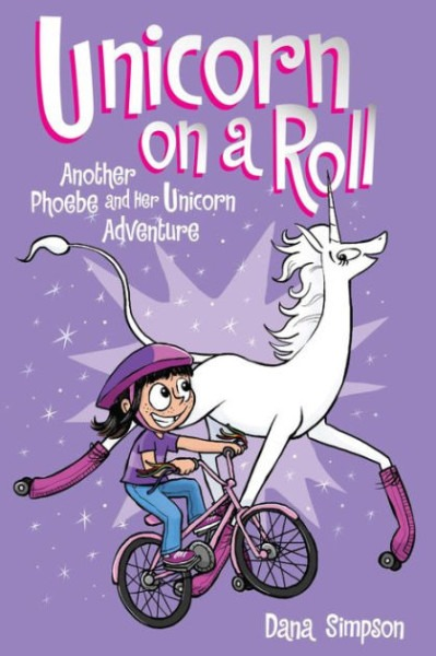 Unicorn On A Roll (phoebe And Her Unicorn Series  2) By Dana