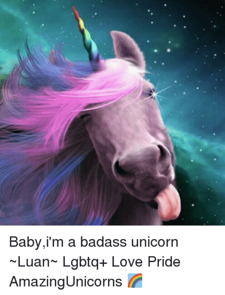 Babyi'm A Badass Unicorn ~luan~ Lgbtq+ Love Pride Amazingunicorns