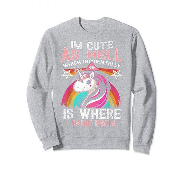 Order I'm Cute As Hell Which Incidentally Unicorns Tshirt