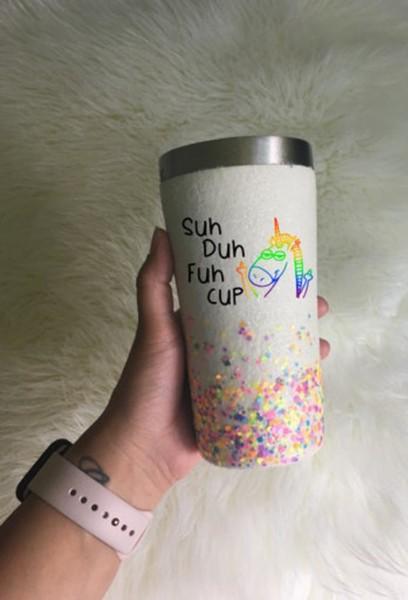 Rainbow Unicorn Glitter Tumbler Suh Duh Fuh Cup Tumbler