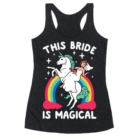 This Bride Is Magical Racerback Tank