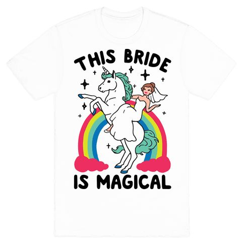 This Bride Is Magical T
