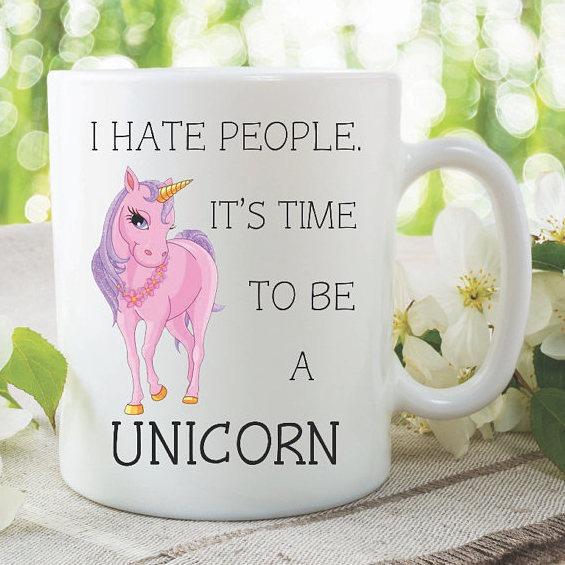 Unicorn Mug I Hate People It's Time To Be A By Mysticky On Zibbet