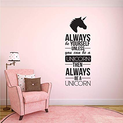 Amazon Com  Always Be Yourself Unless You Can Be A Unicorn