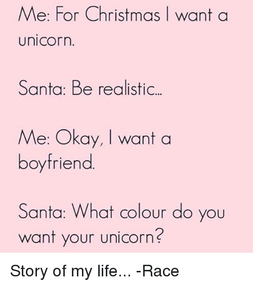 Me For Christmas I Want A Unicorn Santa Be Realistic Me Okay Want