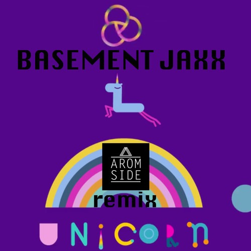 Mp3  Basement Jaxx – Unicorn (arom Side Remix)