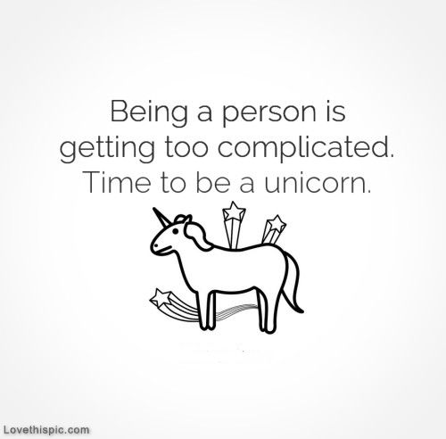 Time To Be A Unicorn Life Quotes Funny Quotes Quote Life
